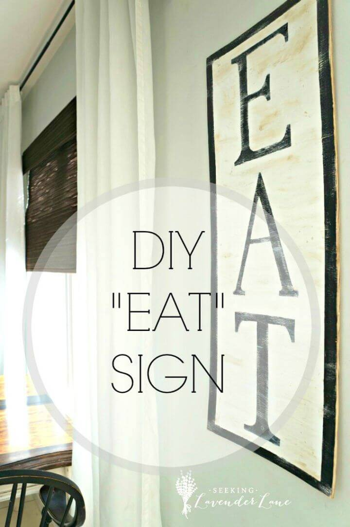 "How to Make ""Eat"" Sign, paint the wood planks and the write custom letters on them to make lovely kitchen wall signs!"