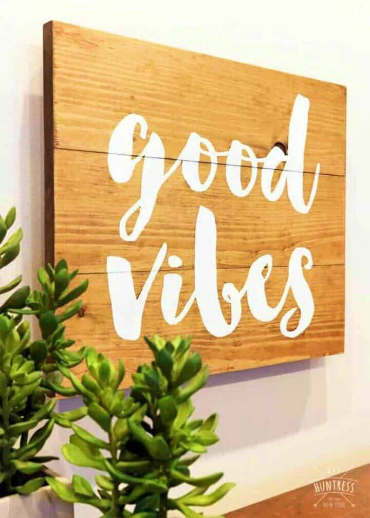 How to Make Wooden Sign, it would be a great idea to boost your home decors with the quoted wooden signs