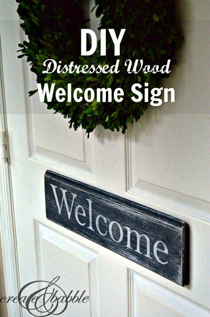 Quick DIY Distressed Wood Welcome Sign, bring the rustic decor vibes to your home spaces by installing the distressed wood welcome signs!