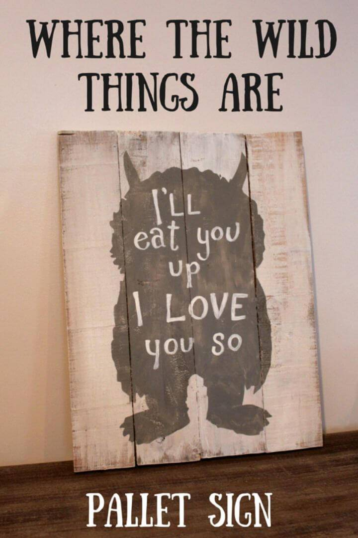 Amazing DIY Wild Thing Pallet Sign
