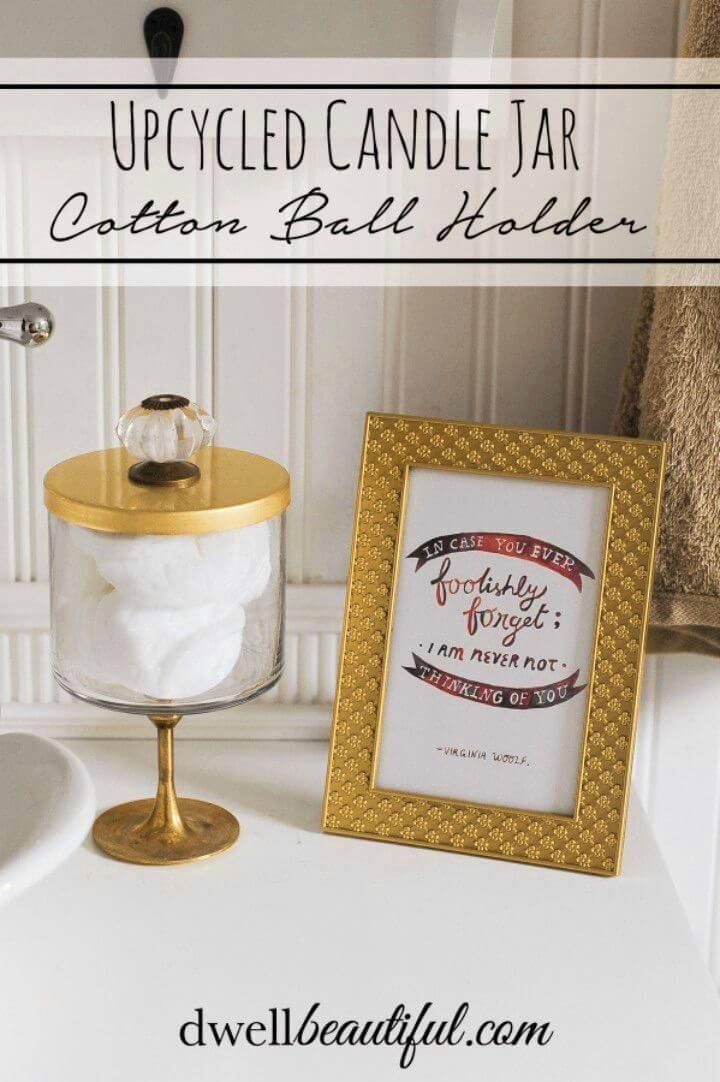 How to Turn Candle Jar Into Cotton Ball Holder