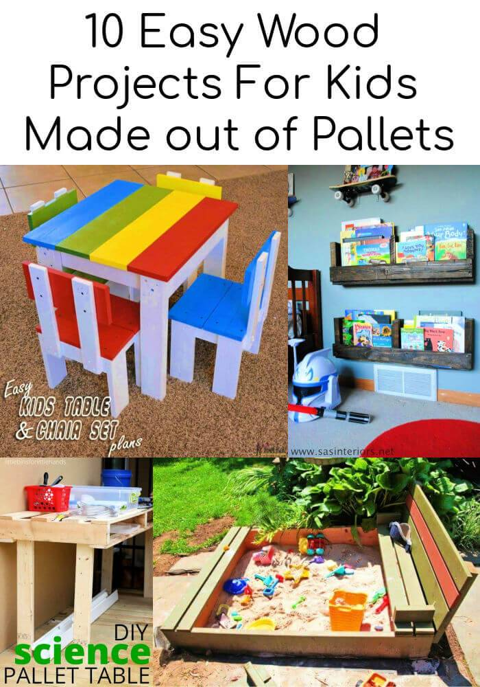 10 Easy Wood Projects For Kids Made out of Pallets