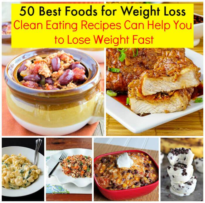 50 Best Foods for Weight Loss Clean Eating Recipes Can Help You to Lose Weight Fast