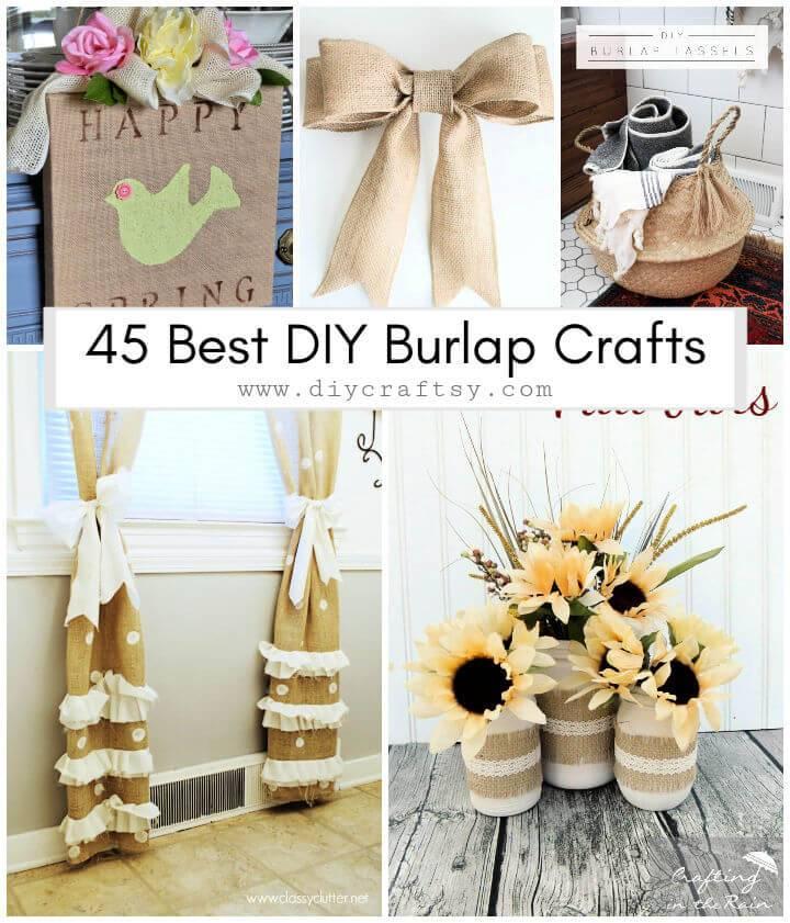 45 DIY Burlap Crafts Decor Projects
