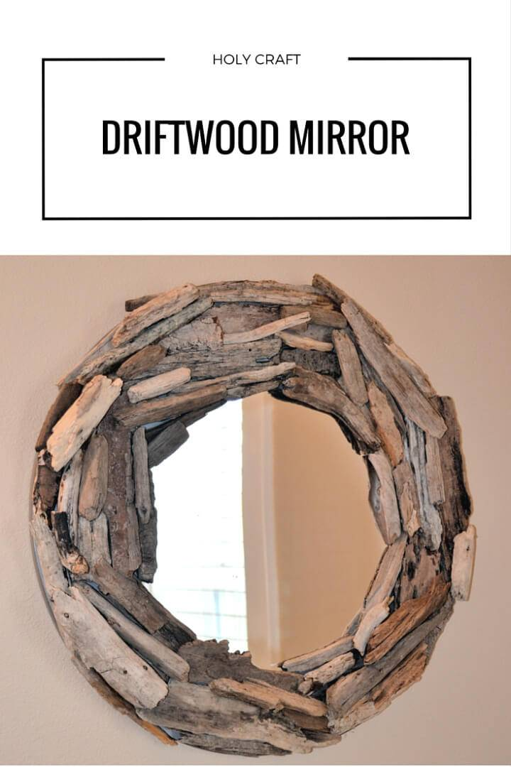 Easy and Quick DIY Driftwood Mirror