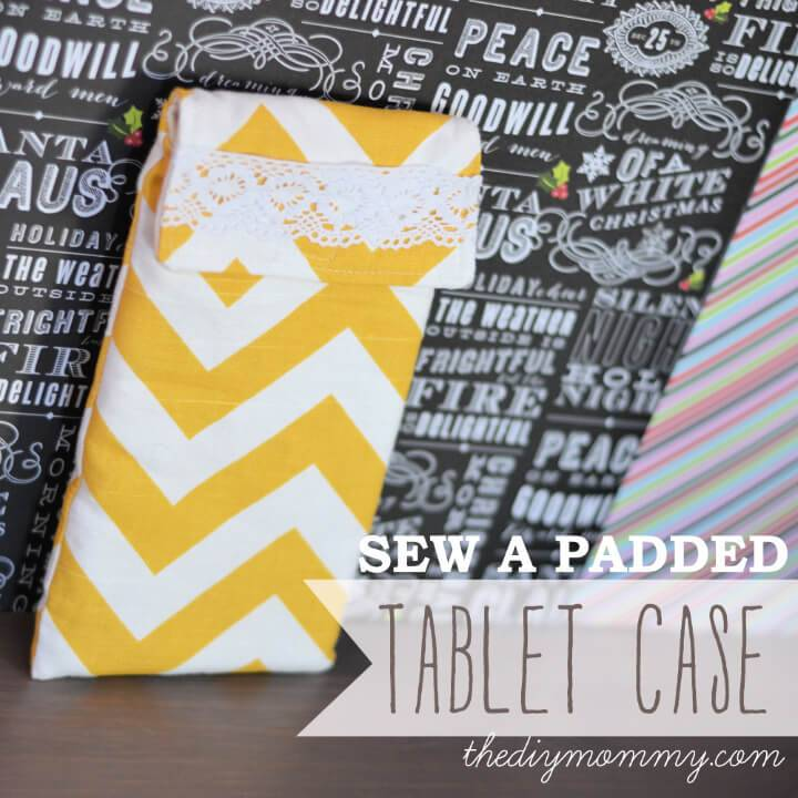How to Sew a Padded Tablet Case