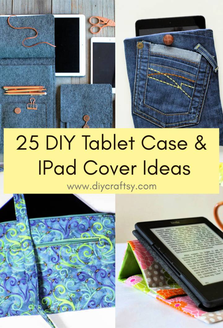 DIY Tablet Case and IPad Cover Ideas