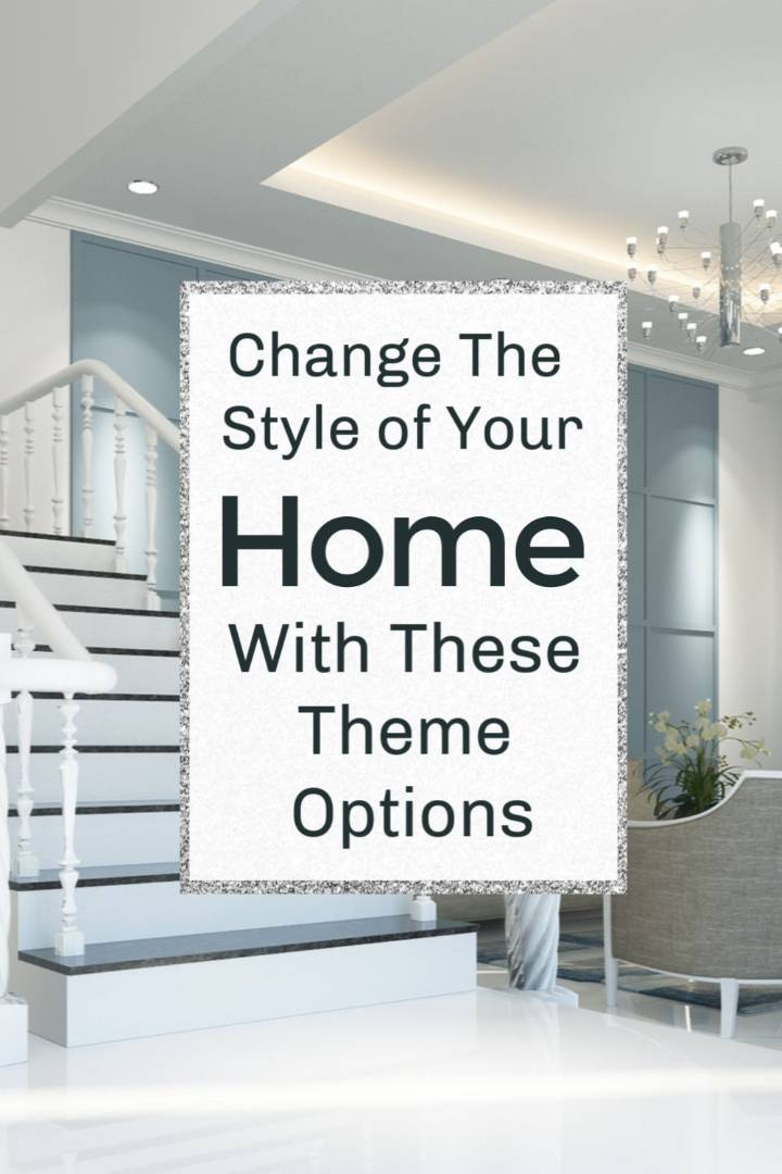 Change The Style of Your Home With These Theme Options