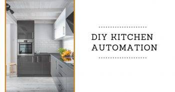 DIY Kitchen Automation That Is Affordable and Easy to Implement