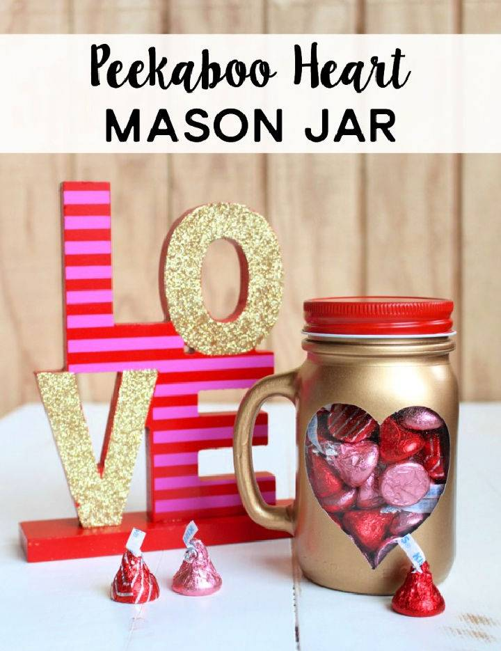 DIY Peekaboo Heart Candy Mason Jar